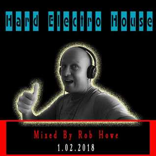 Hard Electro Mix  (Mixed by Rob Howe)