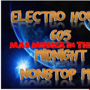 605 ELECTRO HOUSE NONSTOP MIX