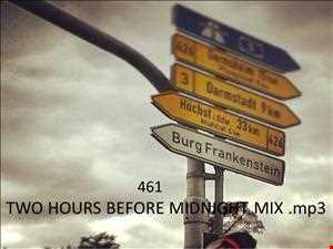 461 TWO HOURS BEFORE MIDNIGHT MIX
