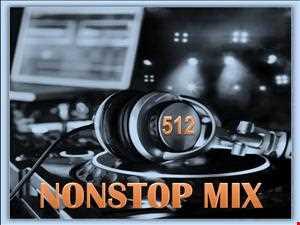 512  NONSTOP MIX