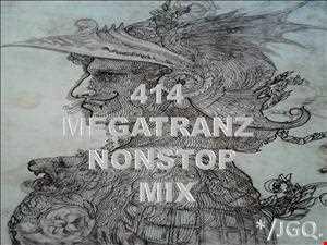 414 MEGATRANZ NONSTOP MIX
