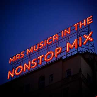 MAS MUSICA IN THE  NONSTOP MIX