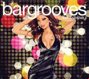 Bargrooves - Bar Anthems II