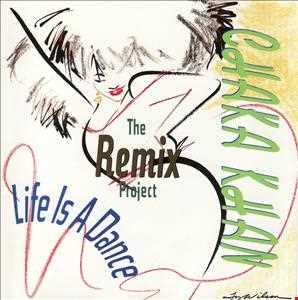 Chaka Khan Life Is A Dance - The Remix Project