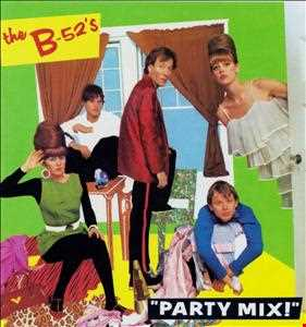 B 52's - Party Mix