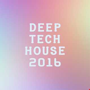 Deep Tech House (Summer 2016)