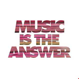 MUSIC IS THE ANSWER