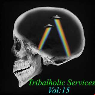Tribalholic Services Vol 15