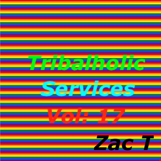 Tribalholic Services Vol 17