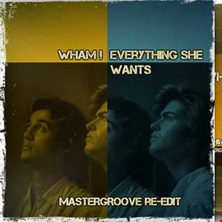 Wham   Everything She Wants (Mastergroove re-edit)