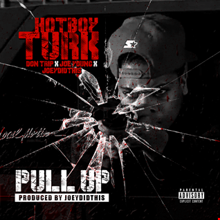 Turk - Pull Up Ft. Don Trip & Joe Young