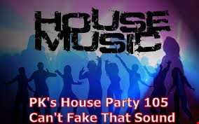 PK's House Party 105 'Can't Fake That Sound'