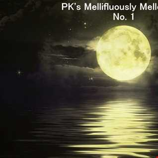 PK's Mellifluously Mellow Mix No 1