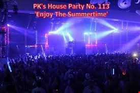 PK's House Party 113 'Enjoy The Summertime'
