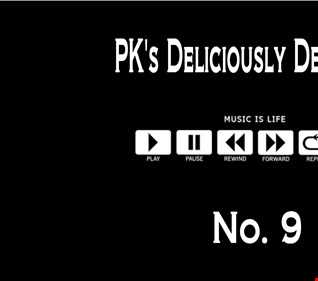 PK's Deliciously Deep Mix No 9