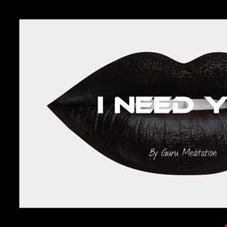 Guru Meditation - I Need You