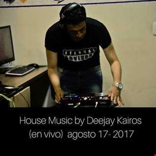 House Music by djkairos (en vivo) agosto 17  2017