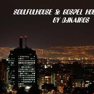 SOULFULHOUSE & GOSPEL HOUSE VOL 21BY DJKAIROS