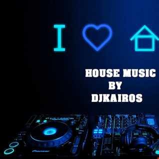 HOUSE MUSIC BY DJKAIROS