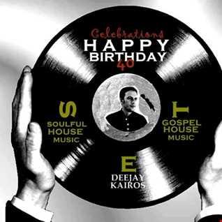Celebration Soulful House Music & Gospel House Music by Deejay Kairos January 21th ( Happy Birthday)