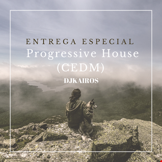 Progressive House (CEDM) by djkairos (ENTREGA ESPECIAL)
