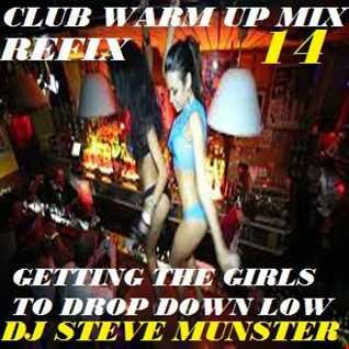 Club Warm Up Mix 14 Refix (Getting the Girls 2 Drop down Low
