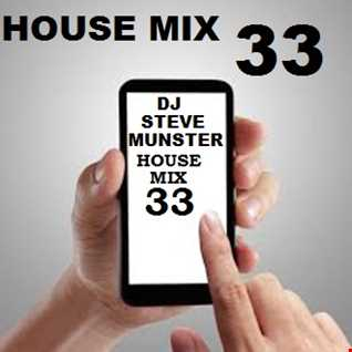 House Mix 33 (20 Tracks in the Mix with full Track listing)