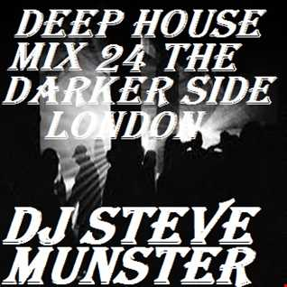 DEEP HOUSE MIX 24 (The Darker Side Of London)
