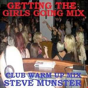 Getting the Girls going Volume 1 (2 Hour Mix 32 Tracks with full track listing).