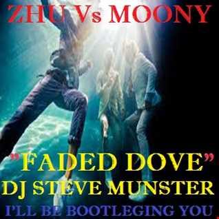 ZHU Vs Moony - Faded Dove (Munsters I'll be lovin you Bootleg)