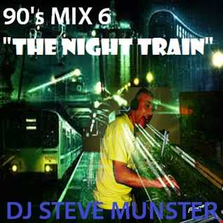 90's Mix 6 (The Night Train) (20 TRACKS WITH FULL TRACK LISTING)