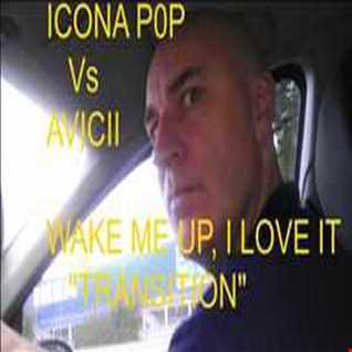 ICONA POP Vs AVICII   WAKE ME UP I LOVE IT (TRANSITION)