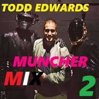 Todd Edwards Muncher Mix 2