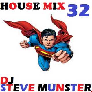 House Mix 32 (Remixed the way you like it)
