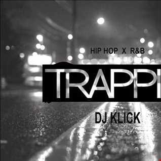 DJ KLICK   HIPHOP x R&B TRAPPIN'