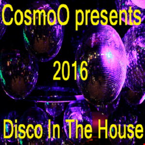 CosmoO presents Disco in the House 2016