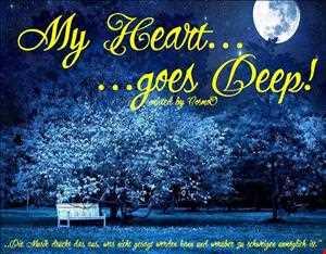 My Heart goes Deep!