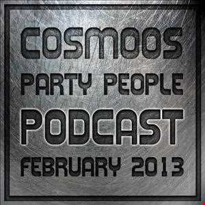 CosmoOs Party People Podcast February 2013