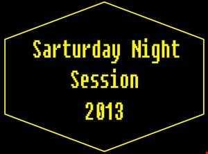 Sarturday Night Session 2013