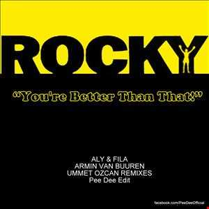 Ummet Ozcan, Aly & Fila & Armin Van Buuren ft. Rocky Balboa   You're Better Than That! (Pee Dee Edit)