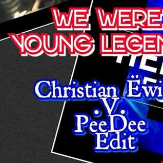 DVBBS ft. Helena - We Were Young Legends (Christian Ewing & Pee Dee Edit)