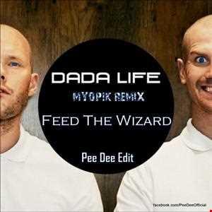 MYOP1K, Dada Life vs Martin Garrix & Jay Hardway - Feed The Wizard (Pee Dee Edit)