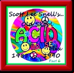 Scott lee snell dj mixes tracks house electro house for Classic house 1988