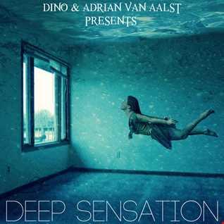 Dino & Adrian Van Aalst presents DEEP SENSATION