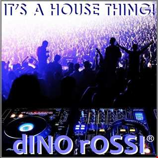 IT'S A HOUSE THING!