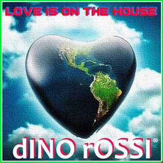 LOVE IS ON THE HOUSE