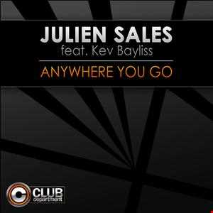 Julien Sales Feat Kev Bayliss - Anywhere You Go (Radio Edit)