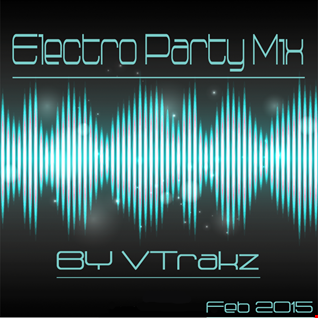 VTrakz- Electro Party Mix