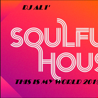 134.THIS IS MY WORLD BY DJ aL1's  Soulful  MIX