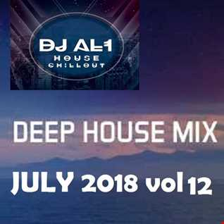 DJ AL1 MIX july 2018 VOL 12 (DEEP HOUSE)